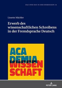 Erwerb des wissenschaftlichen Schreibens in der Fremdsprache Deutsch von Mächler,  Lissette