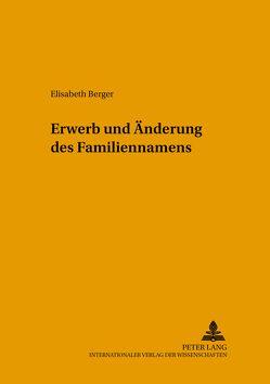 Erwerb und Änderung des Familiennamens von Berger,  Elisabeth