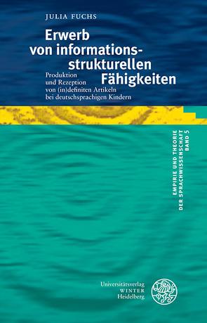 Erwerb von informationsstrukturellen Fähigkeiten von Fuchs,  Julia