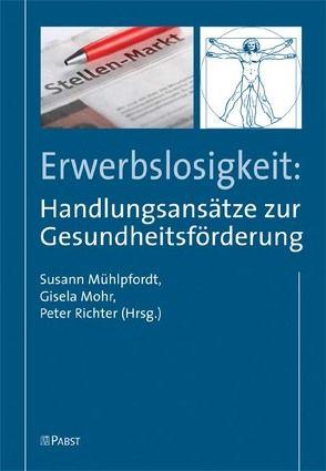 Erwerbslosigkeit: Handlungsansätze zur Gesundheitsförderung von Mohr,  Gisela, Mühlpfordt,  Susann, Richter,  Peter