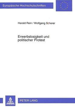 Erwerbslosigkeit und politischer Protest von Rein,  Harald, Scherer,  Wolfgang
