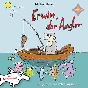 Erwin der Angler von Kaempfe,  Peter, Rabel,  Michael
