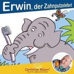 Erwin, der Zahnputzelefant von Hüser,  Christian