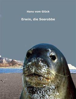 Erwin, die Seerobbe von Glück,  Hans vom, Korneli,  Johannes