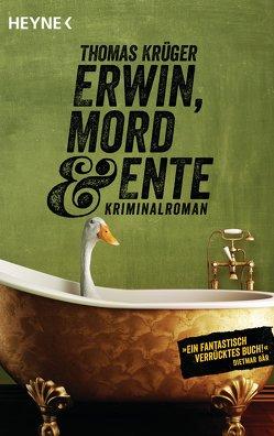 Erwin, Mord & Ente von Krueger,  Thomas