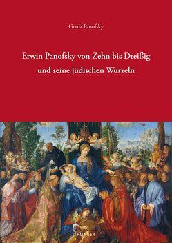 Erwin Panofsky von Zehn bis Dreißig und seine jüdischen Wurzeln von Panofsky,  Gerda