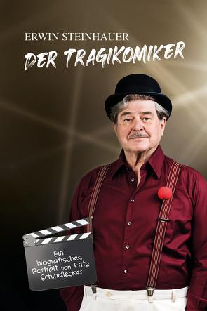 Erwin Steinhauer – Der Tragikomiker von Schindlecker,  Fritz, Steinhauer,  Erwin