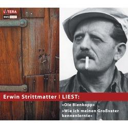 """Erwin Strittmatter liest: """"Ole Bienkopp"""" & """"Wie ich meinen Großvater kennen lernte"""" von Strittmatter,  Erwin"""