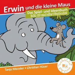 Erwin und die kleine Maus – Begleitbuch + CD + Bilderbuch (SET!) von Hüser,  Christian, Mensler,  Tanja