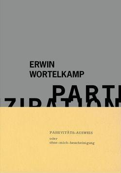 Erwin Woprtelkamp: Partizipation von Honnef,  Klaus, Schulz,  Tilo, Wortelkamp,  Erwin