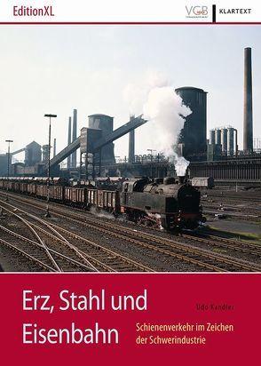 Erz, Stahl und Eisenbahn von Kandler,  Udo