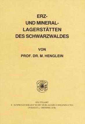 Erz- und Mineral-Lagerstätten des Schwarzwaldes von Henglein,  Martin