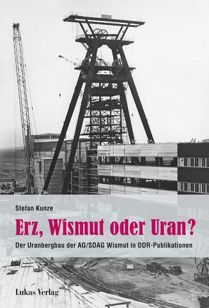 Erz, Wismut oder Uran? von Kunze,  Stefan
