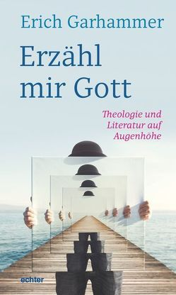 Erzähl mir Gott von Garhammer,  Erich