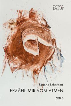 Erzähl mir vom Atmen von Scharbert,  Simone