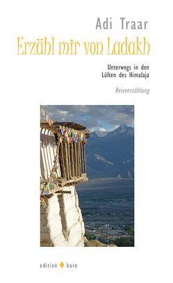Erzähl mir von Ladakh von Traar,  Adi