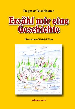 Erzähl mit eine Geschichte von Buschhauer,  Dagmar