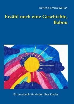 Erzähl noch eine Geschichte, Babou von Weisse,  Detlef, Weisse,  Emilia