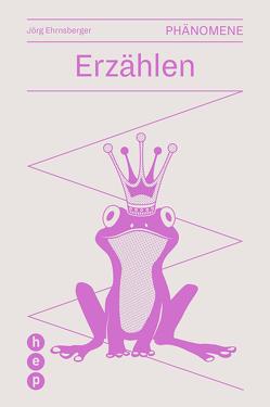 Erzählen (E-Book) von Ehrnsberger,  Jörg