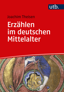 Erzählen im deutschen Mittelalter von Theisen,  Joachim