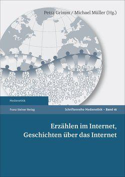 Erzählen im Internet, Geschichten über das Internet von Grimm,  Petra, Mueller,  Michael