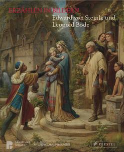 Erzählen in Bildern. Leopold Bode und Edward von Steinle von Rott,  Herbert W, Sölter,  Ulf