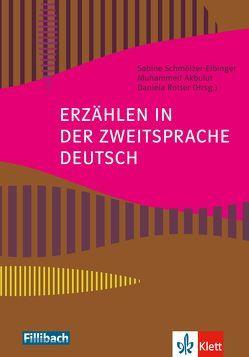 Erzählen in der Zweitsprache Deutsch von Akbulut,  Muhammed, Rotter,  Daniela, Schmölzer-Eibinger ,  Sabine
