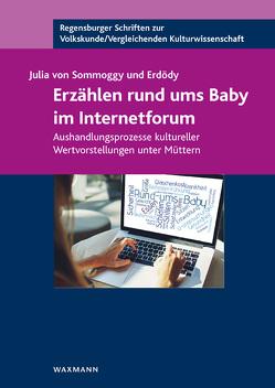 Erzählen rund ums Baby im Internetforum von von Sommoggy und Erdödy,  Julia