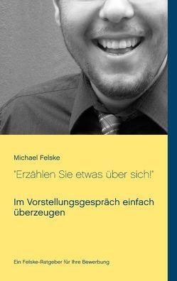 """""""Erzählen Sie etwas über sich!"""" von Felske,  Michael"""