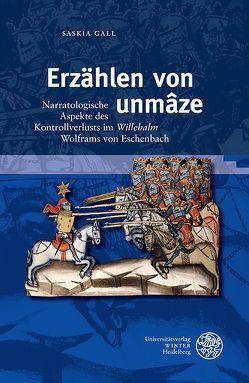 Erzählen von 'unmâze' von Gall,  Saskia