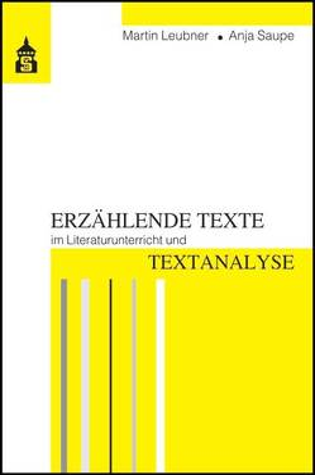 Erzählende Texte im Literaturunterricht und Textanalyse von Leubner,  Martin, Saupe,  Anja