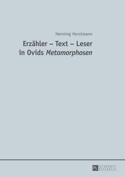 """Erzähler – Text – Leser in Ovids """"Metamorphosen</I> von Horstmann,  Henning"""