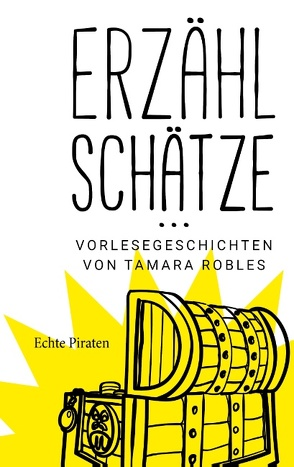 Erzählschätze … Vorlesegeschichten von Tamara Robles von Robles,  Tamara
