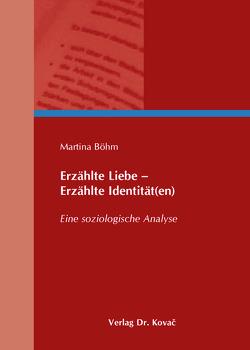 Erzählte Liebe – Erzählte Identität(en) von Böhm,  Martina