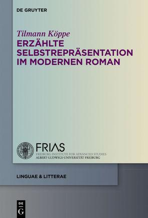 Erzählte Selbstrepräsentation im modernen Roman von Köppe,  Tilmann