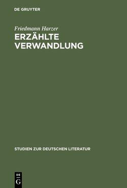 Erzählte Verwandlung von Harzer,  Friedmann