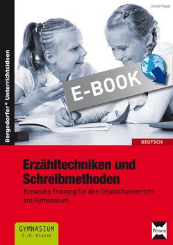 Erzähltechniken und Schreibmethoden 5./6. Klasse von Vogel,  Arwed