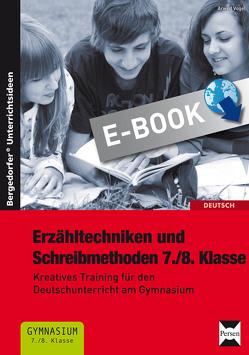 Erzähltechniken und Schreibmethoden 7./8. Klasse von Vogel,  Arwed
