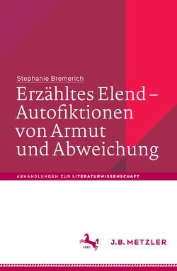 Erzähltes Elend – Autofiktionen von Armut und Abweichung von Bremerich,  Stephanie