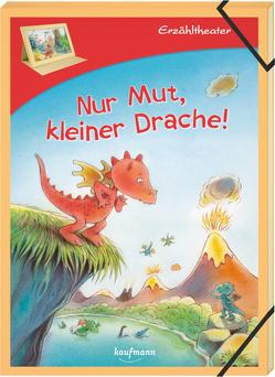 Erzähltheater: Nur Mut, kleiner Drache von Altegoer,  Regine, Lückel,  Kristin