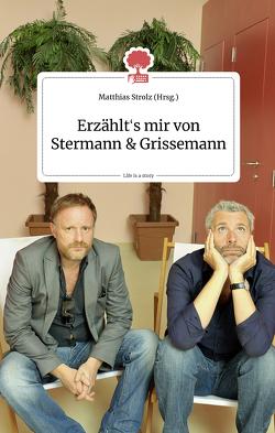 Erzählt's mir von Stermann und Grissemann. Life is a Story von Strolz,  Matthias
