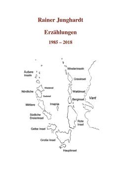 Erzählungen 1985 – 2018 von Junghardt,  Rainer