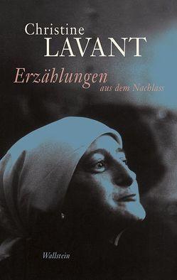 Erzählungen aus dem Nachlass von Amann,  Klaus, Lavant,  Christine, Strasser,  Brigitte
