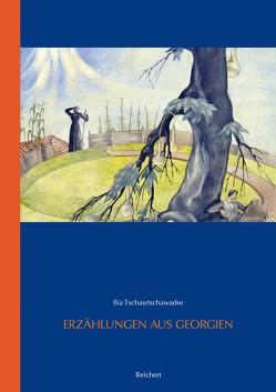 Erzählungen aus Georgien von Lichtenfeld,  Kristiane, Tschawtschawadze,  Ilia
