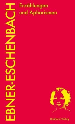 Erzählungen und Aphorismen von Polt-Heinzl,  Evelyn, Strigl,  Daniela, Tanzer,  Ulrike, von Ebner-Eschenbach,  Marie