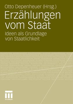 Erzählungen vom Staat von Depenheuer,  Otto