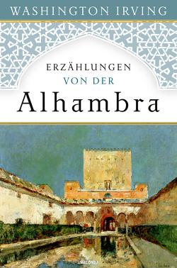 Erzählungen von der Alhambra von Irving,  Washington