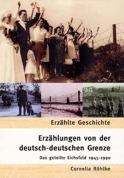 Erzählungen von der deutsch-deutschen Grenze von Röhlke,  Cornelia