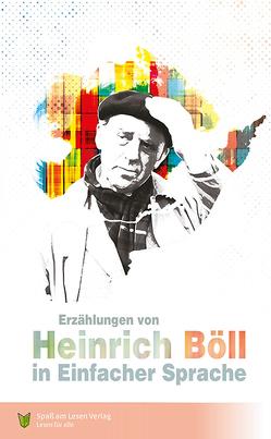 Erzählungen von Heinrich Böll von Böll,  Heinrich, Döbert,  Marion, Spaß am Lesen Verlag GmbH