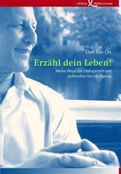 Erzähl dein Leben! von Bar-On,  Dan, Scholz,  Kristina